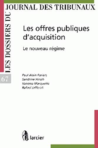 Les Offres Publiques d'Acquisition - le Nouveau: Foriers Paul Alain