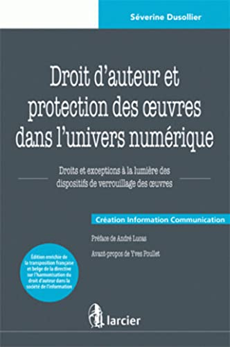 Droit d'auteur et protection des oeuvres dans l'univers numérique (French ...
