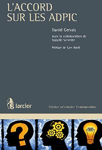 l'accord sur les ADPIC: Daniel Gervais, Isabelle Schmitz