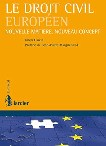 le droit civil europeen nouveau concept, nouvelle matiere: Kiteri Garcia