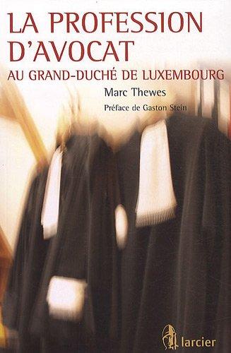 9782804435738: la profession d'avocat au Grand-Duché de Luxembourg