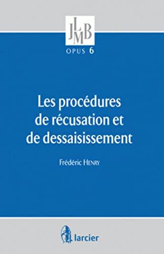 Les procédures de récusation et de dessaisissement: Frédéric Henry