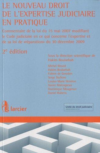 le nouveau droit de l'expertise judiciaire en pratique commentaires de la loi du 15 mai 2007 ...