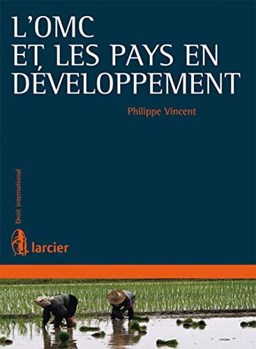 L'OMC et les pays en développement: avocat. Philippe Vincent