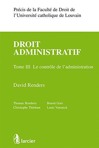 Droit administratif : Tome 3, le contrôle de l'administration: David Renders