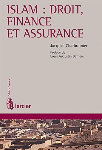 Islam : droit, finance et assurance: Jacques Charbonnier