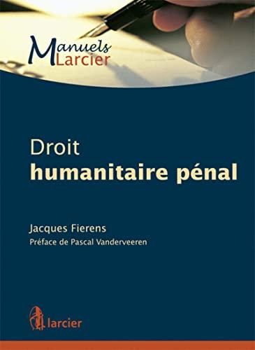 Droit humanitaire penal: Jacques Fierens