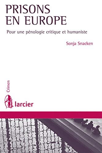prisons en Europe ; pénologie et droits de l'homme: Sonja Snacken