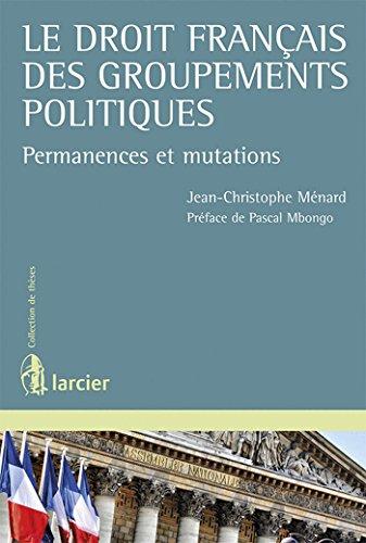 """""""le droit français des groupements politiques ; permanences et mutations"""": (Jurist..."""