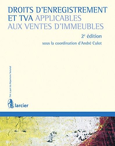 Droits d'enregistrement et TVA applicables aux ventes d'immeubles (3e édition): ...
