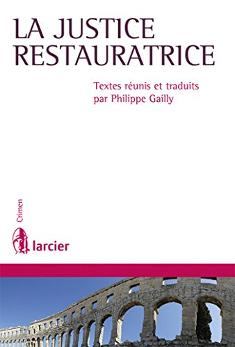 La Justice Reparatrice: Philippe Gailly