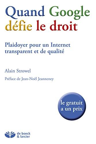 9782804445690: Quand Google Defie le Droit : Plaidoyer pour un Internet transparent et de qualit�