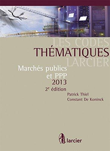Code thematique larcier - marches publics et ppp: Collectif