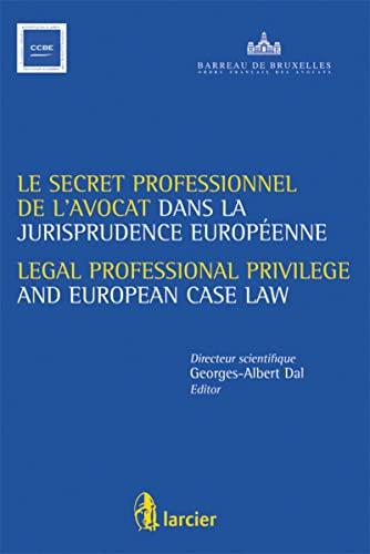 Le Secret Professionnel de L'avocat Et La Jurisprudence Europeenne / Legal Professional ...