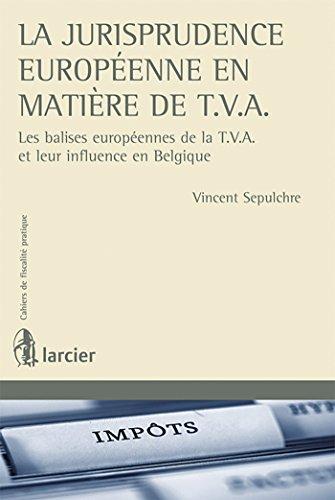 la jurisprudence europeenne en matiere de tva: Vincent Sepulchre