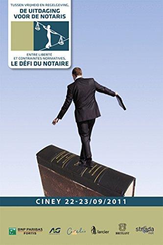 le defi du notaire entre liberte et contraintes normatives: Pierre-Yves Erneux