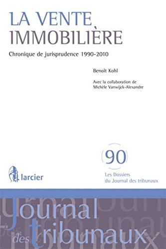 9782804447403: La vente immobilière chronique de jurisprudence 1990-2010