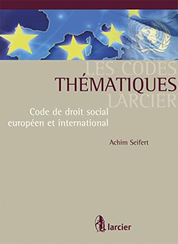 Les Codes thématiques Larcier : Code de Droit Social Europeen et International: Achim ...