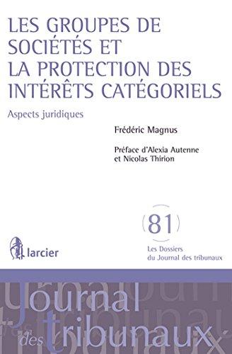 les groupes de societes et la protection des interets categoriels aspects juridiques