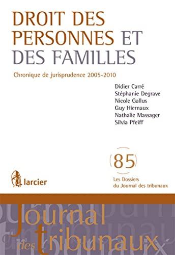 droit des personnes et des familles chronique de jurisprudence 2005-2010