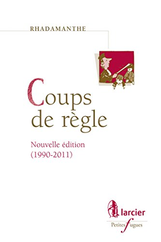 Coups de regle selection 1990-2011: Rhadamanthe