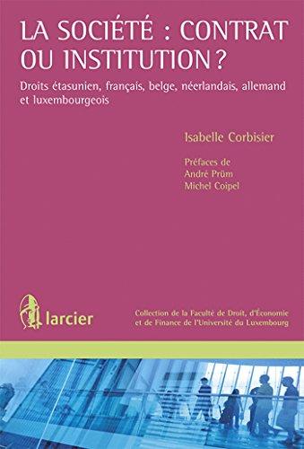la société : contrat ou institution ? ; droits étasunien, français, ...