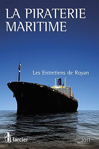 la piraterie maritime: Bernard Delafaye, Henri Nallet, Jean-René Farthouat, Paul-Henri Denieuil