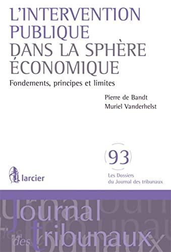 L' intervention publique dans la sphère économique: Pierre De Bandt, Muriel ...
