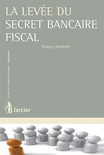 9782804450106: La levée du secret bancaire fiscal