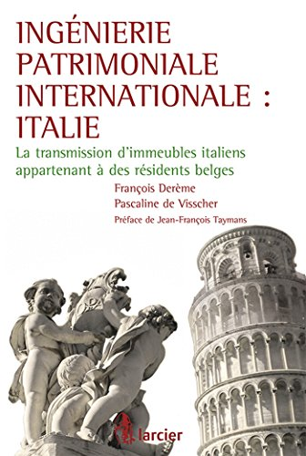 ingenierie patrimoniale internationale : italie la transmission d'immeubles italiens ...