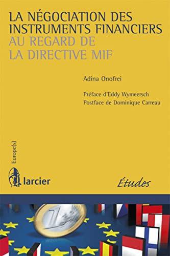 9782804451721: La n�gociation des instruments financiers au regard de la directive MIF