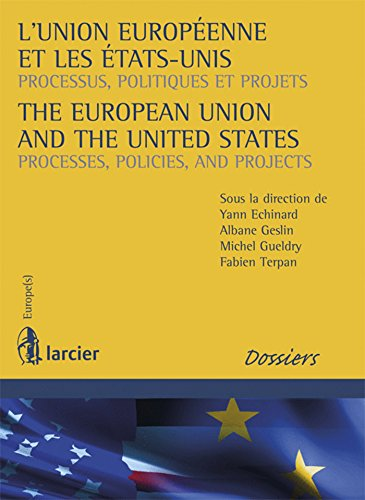 9782804451882: L'Union européenne et les Etats-Unis / The European Union and the United States: Processus, politiques et projets / Processes, Policies, and Projects