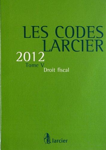 9782804452537: Les Codes Larcier : Tome 5, Droit fiscal