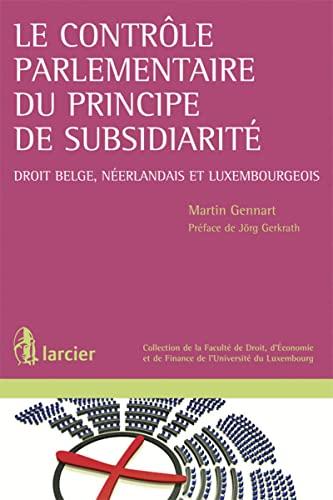Le contrôle parlementaire du principe de subsidiarité: Martin Gennart