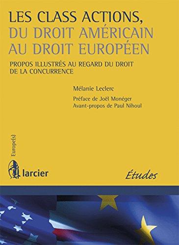Les class actions, du droit américain au droit européen: Melanie Leclerc
