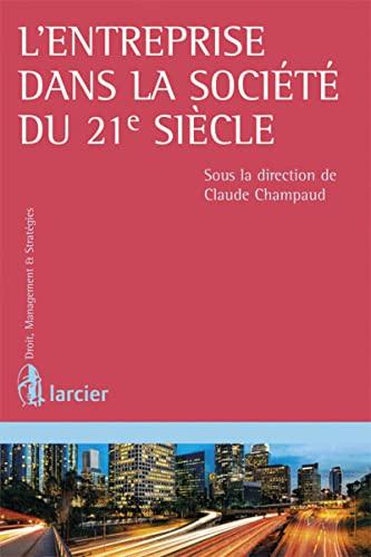 L' entreprise dans la société du 21e siècle: Claude Champaud