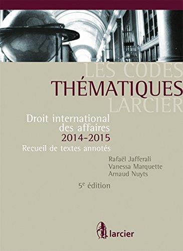 Droit international des affaires 2014-2015 : Recueil de textes annotés