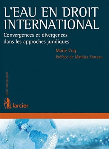 L' eau en droit international: Marie Cuq