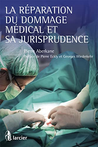 La réparation du dommage médical et sa jurisprudence: Pierre Aberkane