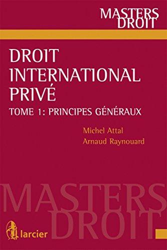 DROIT INTERNATIONAL PRIVE T1 PRINCIPES G: ATTAL RAYNOUARD