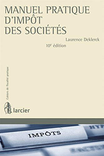 Manuel pratique d'impôt des sociétés: Laurence Deklerck