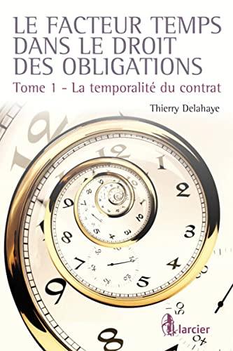 FACTEUR TEMPS DANS LE DROIT DES OBLIGATI: DELAHAYE -TOME1-
