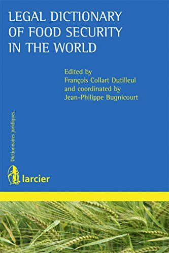 Legal Dictionary of Food Security in the World (Dictionnaires Larcier): Collart, Dutilleul, ...