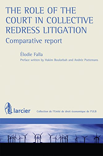 The Role of the Court in Collective Redress Litigation : Comparative Report (Collection De  L'...