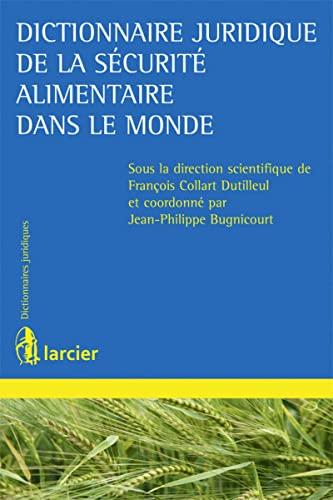 Dictionnaire juridique de la sécurité alimentaire dans le monde