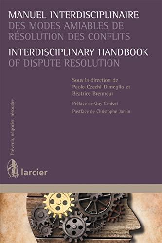 Manuel Interdisciplinaire des Modes Amiables de Resolution des Conflits / Interdisciplinary ...