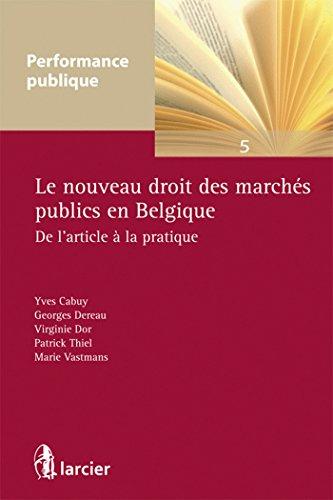 9782804463168: Nouveau droit des marches publics en belgique. de l'article a la pratique (le)