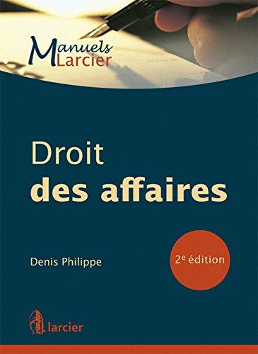 Droit des affaires, 2eme edition: Philippe Denis