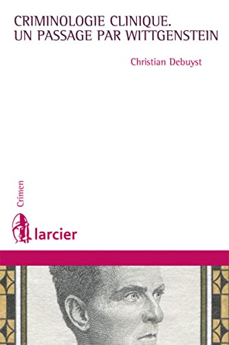 9782804466473: Criminologie clinique, un passage par Wittgenstein
