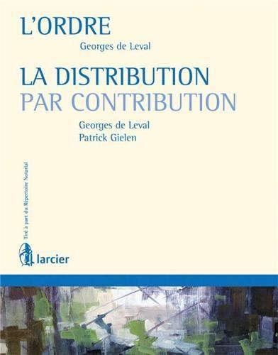 L'ordre ; La distribution par contribution : Avec répertoire notarial Tome 13: Georges ...